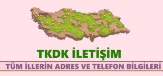 TKDK İletişim ve Telefon Numaraları (Tüm İller)